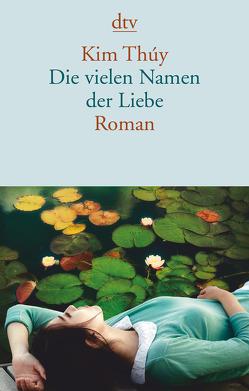Die vielen Namen der Liebe von Alvermann,  Andrea, Große,  Brigitte, Thúy,  Kim