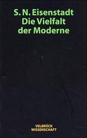 Die Vielfalt der Moderne von Eisenstadt,  Shmuel N., Schluchter,  Brigitte