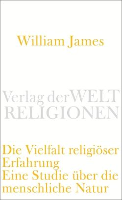 Die Vielfalt religiöser Erfahrung von Christian,  Stahlhut, Eilert,  Herms, James,  William