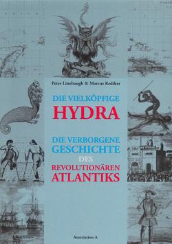 Die vielköpfige Hydra von Bartel,  Sabine, Linebaugh,  Peter, Rediker,  Marcus