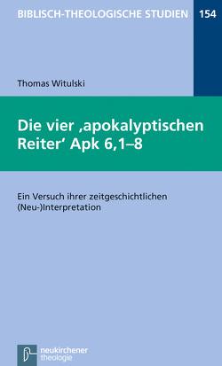 Die vier apokalyptischen Reiter Apk 6,1-8 von Witulski,  Thomas