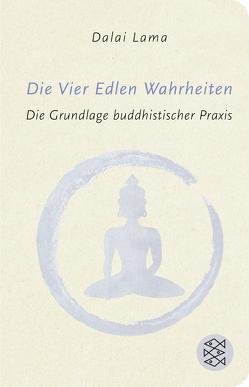Die Vier Edlen Wahrheiten von Lama,  Dalai