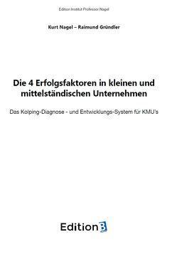 Die vier Erfolgsfaktoren in kleinen und mittelständischen Unternehmen von Gründler,  Raimund, Nagel,  Kurt