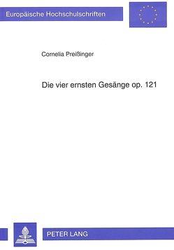 Die vier ernsten Gesänge op. 121 von Preissinger,  Cornelia