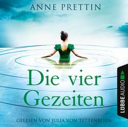 Die vier Gezeiten von Prettin,  Anne, Tettenborn,  Julia von