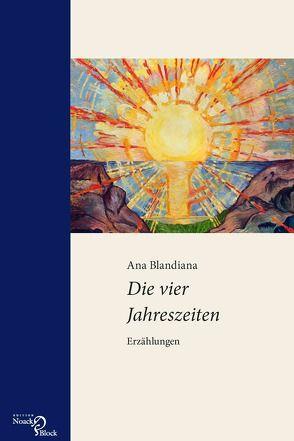 Die vier Jahreszeiten von Blandiana,  Ana, Herlo,  Maria, Kilzer,  Katharina, Müller-Enbergs,  Helmut
