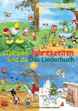 Die vier Jahreszeiten sind da – 80 schönste Kinderlieder fürs ganze Jahr von Janetzko,  Stephen