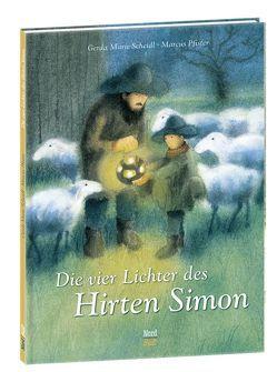 Die vier Lichter des Hirten Simon von Pfister,  Marcus, Scheidl,  Gerda-Marie