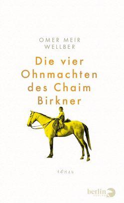 Die vier Ohnmachten des Chaim Birkner von Achlama,  Ruth, Wellber,  Omer Meir