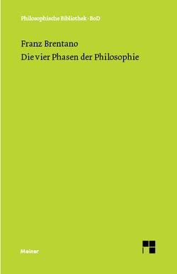 Die vier Phasen der Philosophie und ihr augenblicklicher Stand von Brentano,  Franz, Kraus,  Oskar