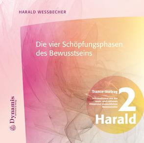 Die vier Schöpfungsphasen des Bewusstseins von Wessbecher,  Harald