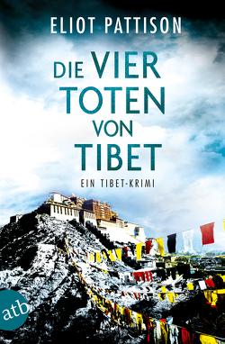 Die vier Toten von Tibet von Haufschild,  Thomas, Pattison,  Eliot