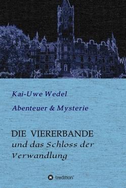 DIE VIERERBANDE von Wedel,  Kai-Uwe