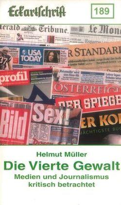 Die vierte Gewalt – Medien und Journalismus unter die Lupe genommen von Mueller,  Helmut
