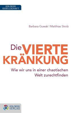 Die vierte Kränkung von Guwak,  Barbara, Strolz,  Matthias
