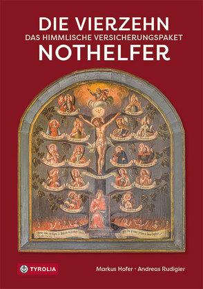 Die Vierzehn Nothelfer von Hofer,  Markus, Rudigier,  Andreas