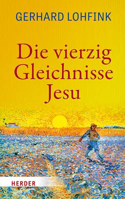 Die vierzig Gleichnisse Jesu von Lohfink,  Gerhard