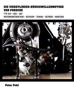Die Vierzylinder-Königswellenmotore von Porsche von Pohl,  Peter