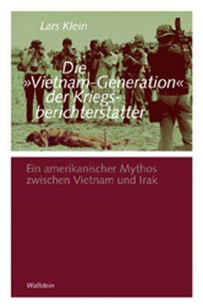 Die 'Vietnam-Generation' der Kriegsberichterstatter von Klein,  Lars