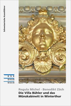 Die Villa Bühler und das Münzkabinett in Winterthur von Christ,  Jasmin, Michel,  Regula, Zäch,  Benedikt