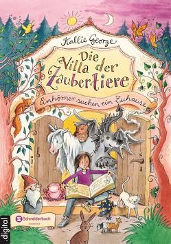 Die Villa der Zaubertiere, Band 01 von George,  Kallie, Harvey,  Franziska, Mannchen,  Nadine