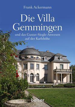 Die Villa Gemmingen und das Gustav-Siegle-Anwesen auf der Karlshöhe von Ackermann,  Frank