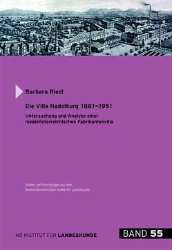 Die Villa Nadelburg 1881-1951 von Bachhofer,  Heidemarie, Loinig,  Elisabeth, Riedl,  Barbara, Zehetmayer,  Roman