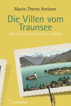 Die Villen vom Traunsee von Arnbom,  Marie-Theres