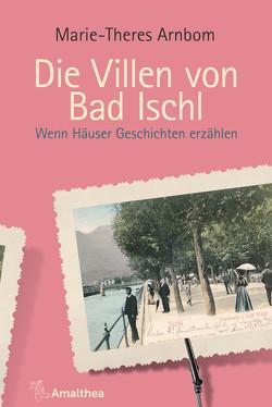 Die Villen von Bad Ischl von Arnbom,  Marie-Theres