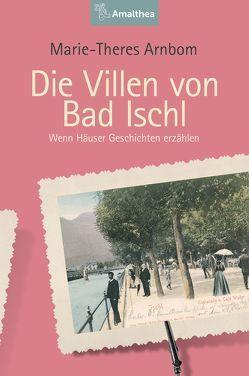 Die Villen von Bad Ischl von Arnborn,  Marie-Theres