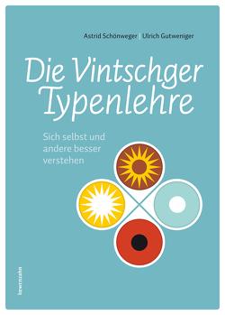 Die Vintschger Typenlehre von Gutweniger,  Ulrich, Schönweger,  Astrid
