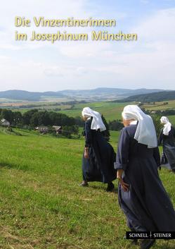 Die Vinzentinerinnen im Josephinum München von Brandl,  Anton, Eichholz,  Anita
