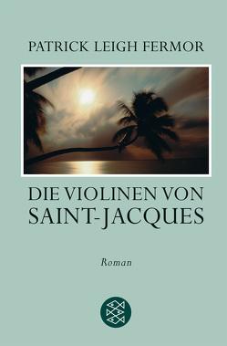 Die Violinen von Saint-Jacques von Allie,  Manfred, Fermor,  Patrick Leigh
