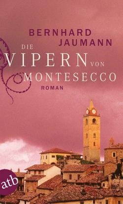 Die Vipern von Montesecco von Jaumann,  Bernhard
