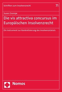 Die vis attractiva concursus im Europäischen Insolvenzrecht von Grompe,  Susen
