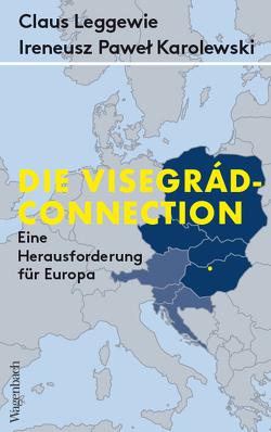 Die Visegrád-Connection von Karolewski,  Ireneusz Pawel, Leggewie,  Claus