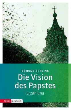 Die Vision des Papstes von Schlink,  Edmund