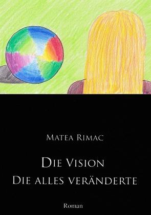 Die Vision die alles veränderte von Rimac,  Matea