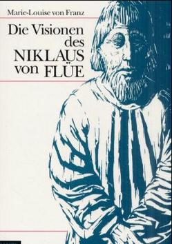 Die Visionen des Niklaus von Flue von Franz,  Marie L von, Hinshaw,  Robert