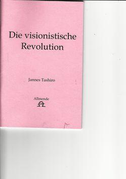 Die Visionistische Revolution von Tashiro,  Jannes