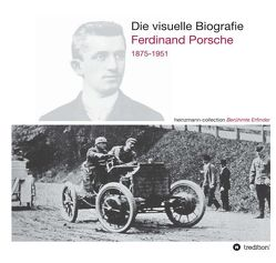 Die visuelle Biografie Ferdinand Porsche 1875-1951 von Heinzmann,  Sieger