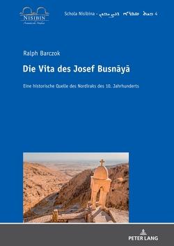 Die Vita des Josef Busnāyā von Barczok,  Ralph