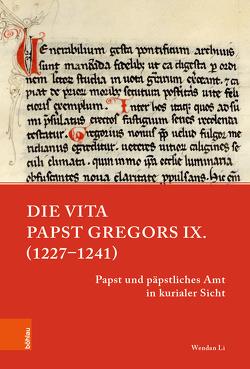 Die Vita Papst Gregors IX. (1227-1241) von Li,  Wendan