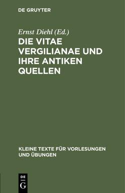 Die Vitae Vergilianae und ihre antiken Quellen von Diehl,  Ernst