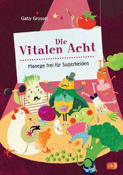 Die Vitalen Acht – Manege frei für Superhelden von Grosser,  Gaby, Leykamm,  Martina, Truntschka,  Gerd