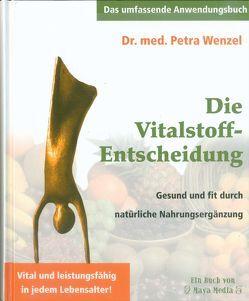 Die Vitalstoff-Entscheidung von Huber,  Ellis, Wenzel,  Petra