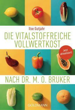 Die vitalstoffreiche Vollwertkost nach Dr. M.O. Bruker von Euler,  Heinrich, Gutjahr,  Ilse
