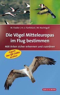 Die Vögel Mitteleuropas im Flug bestimmen von Fiedler,  Wolfgang, Fünfstück,  Hans-Joachim, Nachtigall,  Werner