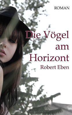 Die Vögel am Horizont von Eben,  Robert