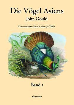 Die Vögel Asiens – John Gould von Gould,  John, Schlott,  Christoph